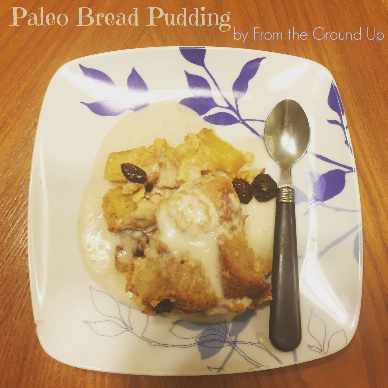 Paleo Bread Pudding by From the Ground Up - Made Well